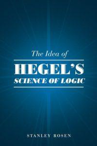 The Idea of Hegel s Science of Logic