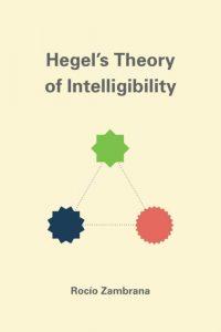 Hegel s Theory of Intelligibility